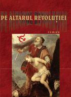 PE ALTARUL REVOLUTIEI