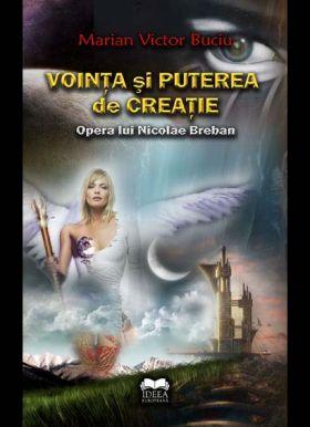 Vointa si puterea de creatie. Opera lui Nicolae Breban